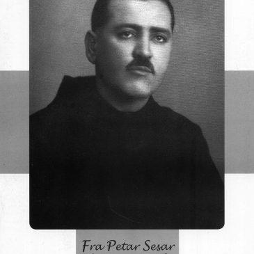 POBIJENI FRANJEVCI:  fra Petar Sesar (1895.-1945. )