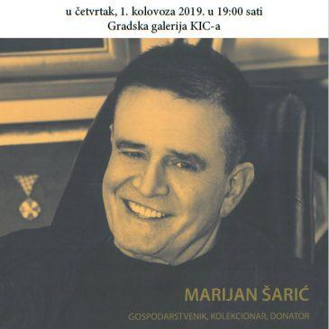 """KIC: Izložba """"Marijan Šarić – gospodarstvenik, kolekcionar, donator"""""""