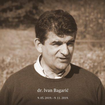 IN MEMORIAM: dr. Ivan Bagarić (9. 05. – 9. 11. 2019.)