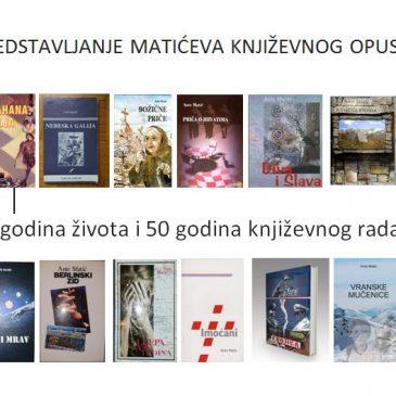 PREDSTAVLJANJE MATIĆEVA KNJIŽEVNOG OPUSA: 75 godina života i 50 godina književnog rada