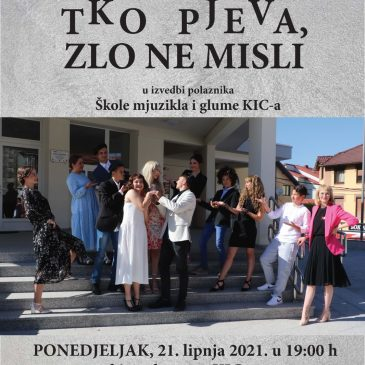 """KIC TOMISLAVGRAD: Premijera mjuzikla """"Tko pjeva zlo ne misli"""" 21. lipnja"""